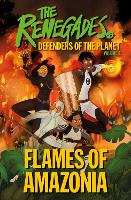 The Renegades Flames of Amazonia:...