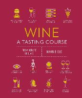 Wine A Tasting Course: From grape to...