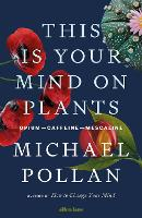 This Is Your Mind On Plants:...