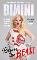 Release the Beast: A Drag Queen's...