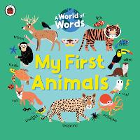 My First Animals: A World of Words