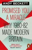 Promised You A Miracle: Why 1980-82...
