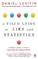 A Field Guide to Lies and Statistics:...