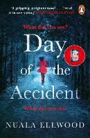 Day of the Accident: The compelling...