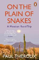 On the Plain of Snakes: A Mexican ...