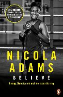 Believe: Boxing, Olympics and my life...