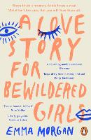 A Love Story for Bewildered Girls:...