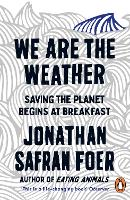 We are the Weather: Saving the Planet...