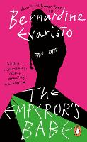 Book cover for The Emperor's Babe: From the Booker prize-winning author of Girl, Woman, Other