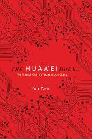 The Huawei Model: The Rise of China's...