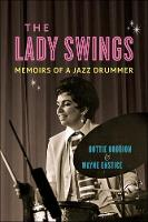 The Lady Swings: Memoirs of a Jazz...