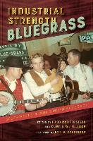 Industrial Strength Bluegrass:...