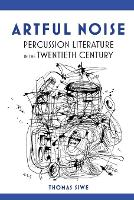 Artful Noise: Percussion Literature ...