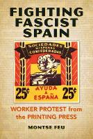 Fighting Fascist Spain: Worker ...