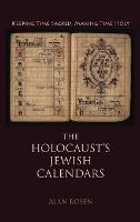 The Holocaust's Jewish Calendars:...