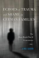 Echoes of Trauma and Shame in German...