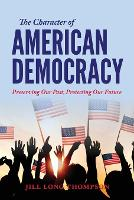 The Character of American Democracy:...