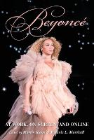 Beyonce: At Work, On Screen, and Online