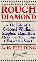 Rough Diamond: The Life of Colonel...