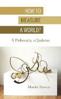 How to Measure a World?: A Philosophy...