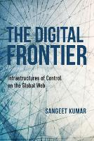 The Digital Frontier: Infrastructures...