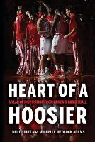 Heart of a Hoosier: A Year of...