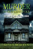 Murder in Old Kentucky: True Crime...