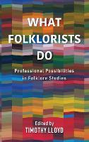 What Folklorists Do: Professional...