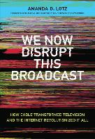 We Now Disrupt This Broadcast: How...