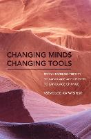 Changing Minds Changing Tools: From...
