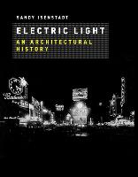 Electric Light: An Architectural History