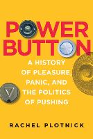 Power Button: A History of Pleasure,...