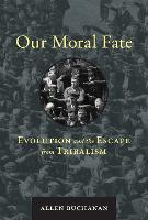 Our Moral Fate: Evolution and the...