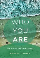 Who You Are: The Science of...