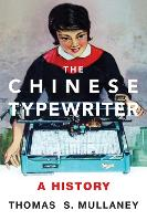 The Chinese Typewriter: A History