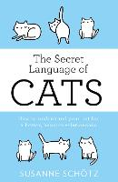 The Secret Language Of Cats: How to...