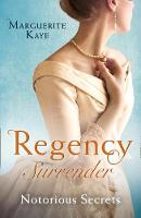 Regency Surrender: Notorious Secrets:...
