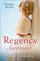 Regency Surrender: Sinful Conquests:...