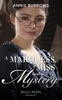 A Marquess, A Miss And A Mystery...