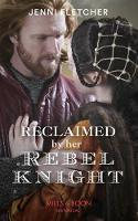 Reclaimed By Her Rebel Knight (Mills ...