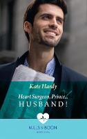 Heart Surgeon, Prince...Husband!
