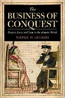 The Business of Conquest: Empire,...