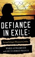 Defiance in Exile: Syrian Refugee...