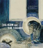 The Icon and the Square: Russian...