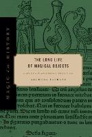 The Long Life of Magical Objects: A...