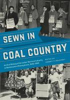 Sewn in Coal Country: An Oral History...