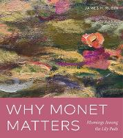 Why Monet Matters: Meanings Among the...