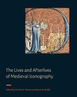The Lives and Afterlives of Medieval...