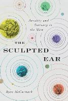 The Sculpted Ear: Aurality and...