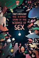 Dirty Biology: The X-Rated Story of...